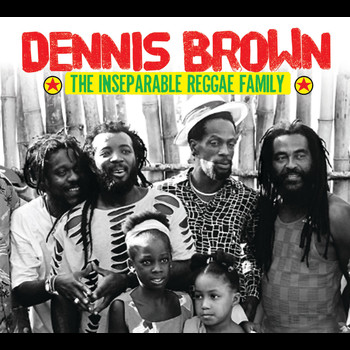 Various Artists - Dennis Brown & The Inseparable Reggae Family