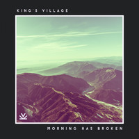 King's Village - Morning Has Broken