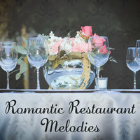 Restaurant Music - Romantic Restaurant Melodies