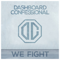 Dashboard Confessional - We Fight