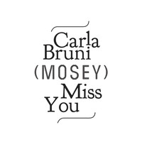 Carla Bruni - Miss You (Mosey Remix)