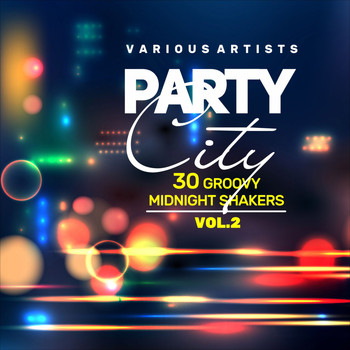 Various Artists - Party City (30 Groovy Midnight Shakers), Vol. 2