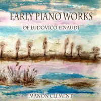 Manon Clément - Early Piano Works of Ludovico Einaudi
