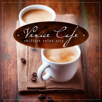 Various Artists - Venice Cafe Chillout Relax 2017