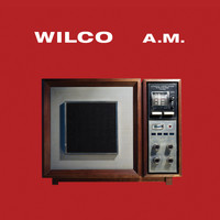 Wilco - A.M. (Special Edition)