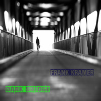 Frank Kramer - Dark Bridge