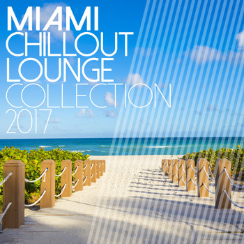 Various Artists - Miami Chillout Lounge Collection 2017