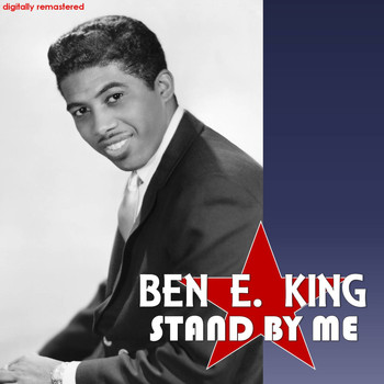 Ben E. King - Stand by Me (Digitally Remastered)