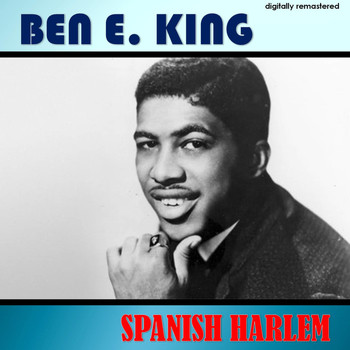 Ben E. King - Spanish Harlem (Digitally Remastered)