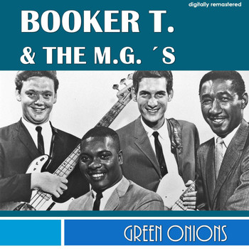 Booker T. & The M.G.'s - Green Onions (Digitally Remastered)