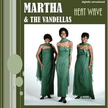 Martha & The Vandellas - Heat Wave (Digitally Remastered)