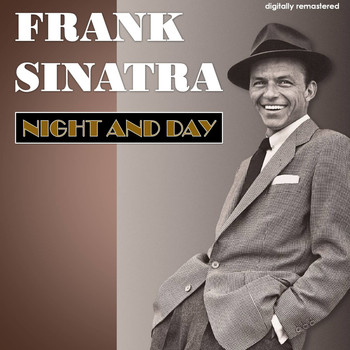 Frank Sinatra - Night and Day (Digitally Remastered)