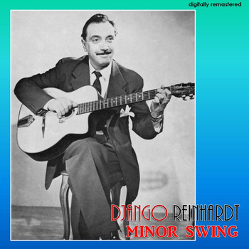 Django Reinhardt - Minor Swing (Digitally Remastered)