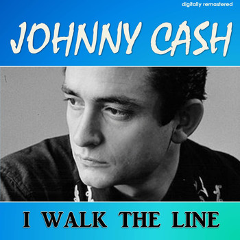 Johnny Cash - I Walk the Line (Digitally Remastered)