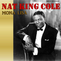 Nat King Cole - Mona Lisa (Digitally Remastered)
