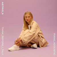 Astrid S - Think Before I Talk (Acoustic)