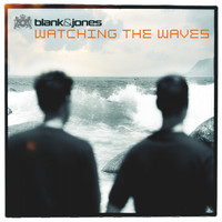 Blank & Jones - Watching the Waves (All Mixes)