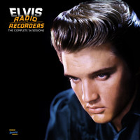 Elvis Presley - Radio Recorders: The Complete '56 Sessions