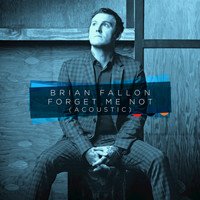 Brian Fallon - Forget Me Not (Acoustic)