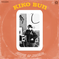 Kiko Bun - Fistful Of Nothing (Explicit)