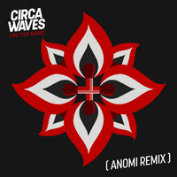 Circa Waves - Fire That Burns (Anomi Remix)