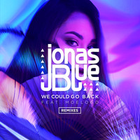 Jonas Blue - We Could Go Back (Remixes)