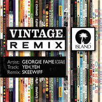 Georgie Fame & The Blue Flames - Yeh, Yeh (Skeewiff Remix)