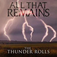 All That Remains - The Thunder Rolls (Radio Edit)