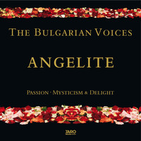 The Bulgarian Voices Angelite - Passion, Mysticism & Delight