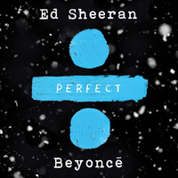 Ed Sheeran - Perfect (with Beyoncé)