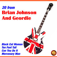 Geordie feat. Brian Johnson - 20 from Brian Johnson and Geordie