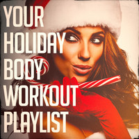 Cardio Workout, Running Music Workout, Running Hits - Your Holiday Body Workout Playlist