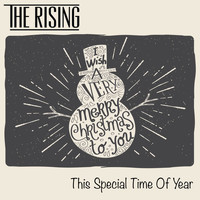 The Rising - This Special Time of Year