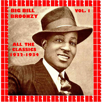 Big Bill Broonzy - All The Classic Sides 1932-1934