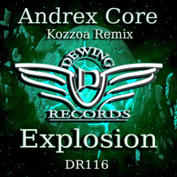 Andrex Core - Explosion