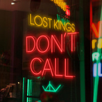 Lost Kings - Don't Call