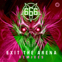 666 - Exit The Arena (Remixes)