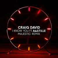 Craig David feat. Bastille - I Know You (Majestic Remix)