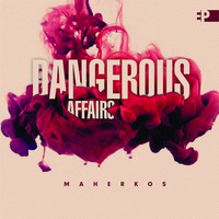 Maherkos - Dangerous Affairs