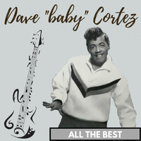 "Dave ""Baby"" Cortez - All the Best"