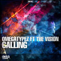 Omegatypez featuring The Vision - Calling