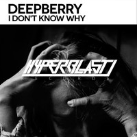 Deepberry - I Don't Know Why