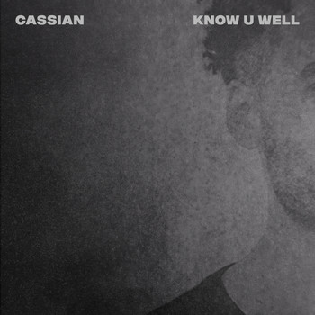 Cassian - Know U Well