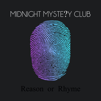 Midnight Mystery Club - Reason or Rhyme