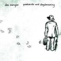 Dan Mangan - Postcards And Daydreaming (Explicit)