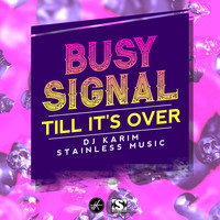 Busy Signal - Till Its Over