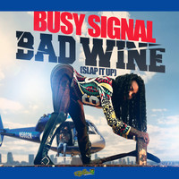 Busy Signal - Bad Wine (Slap It Up)