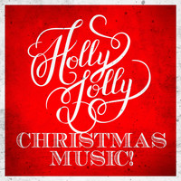 Top Christmas Songs, The Christmas Party Album, The Christmas Spirit - Holly Jolly Christmas Music!