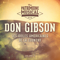 Don Gibson - Les idoles américaines de la country : Don Gibson, Vol. 2