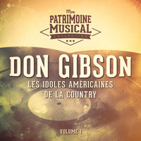 Don Gibson - Les idoles américaines de la country : Don Gibson, Vol. 1